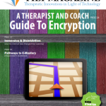 A Therapist and Coach Guide To Encryption. By Brian Dear