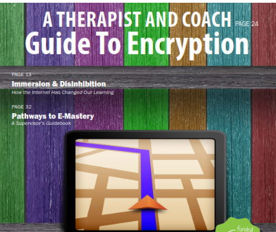 A Therapist and Coach Guide To Encryption. By Brian Dear Confused about Encryption? Click Here!
